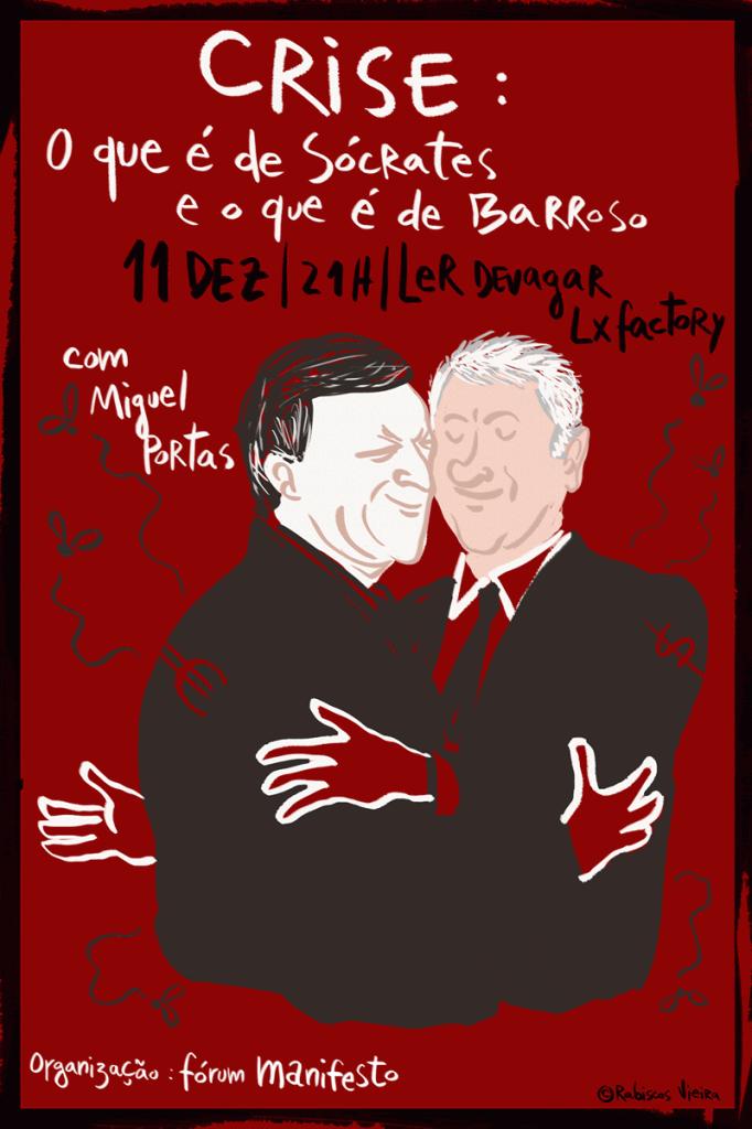 Crise: o que é de Sócrates e o que é de Barroso? | 11 Dez | 21h | Ler Devagar, Lx Factory | com Miguel Portas